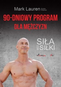 90-dniowy program dla mężczyzn. Siła bez siłki - okładka książki