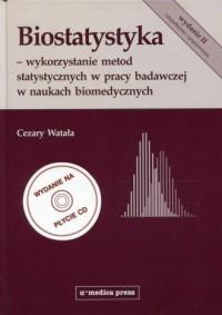 Biostatystyka. Wykorzystanie metod statystycznych w pracy badawczej w naukach biomedycznych (+ CD) - okładka książki