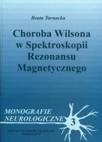 Choroba Wilsona w spektroskopii rezonansu magnetycznego. Seria: Monografie neurologiczne 3 - okładka książki