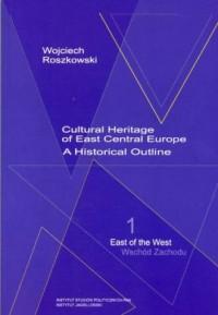 Cultural Heritage of East Central Europe. A Historical Outline - okładka książki