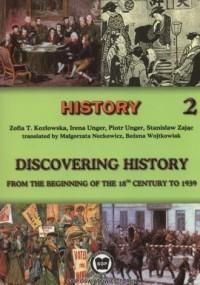 Discovering history from the beginning of the 18th century to 1939 Part 2. Szkoła ponadgimnazjalna. Dla klas dwujęzycznych - okładka podręcznika