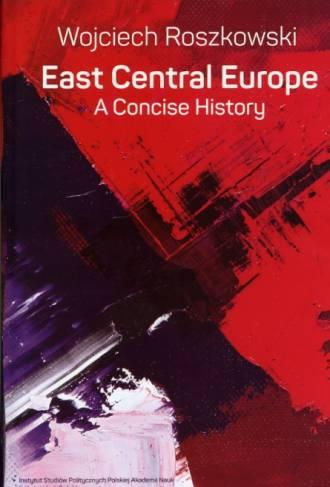 East Central Europe. A Concise - okładka książki