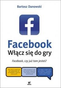 Facebook. Włącz się do gry - okładka książki