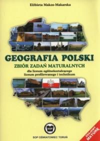 Geografia Polski. Szkoła ponadgimnazjalna. Zbiór zadań maturalnych - okładka podręcznika