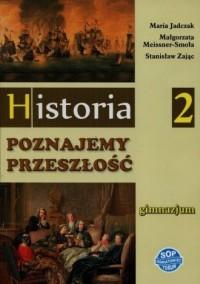 Historia. Poznajemy przeszłość. Klasa 2. Gimnazjum. Podręcznik - okładka podręcznika