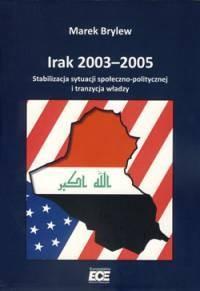 Irak 2003-2005. Stabilizacja sytuacji społeczno-politycznej i tranzycja władzy - okładka książki