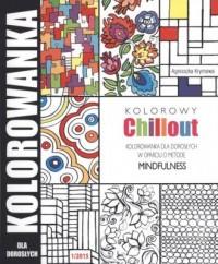 Kolorowy chillout. Kolorowanka dla dorosłych - okładka książki