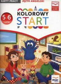 Kolorowy start. Pięcio i sześciolatki. Nauczanie przedszkolne. Język angielski. Karty pracy - okładka podręcznika
