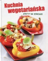 Kuchnia wegetariańska. Apetyt - Wydawnictwo - okładka książki