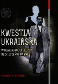 Kwestia ukraińska w działalności - okładka książki