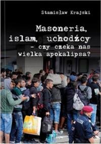 Masoneria, islam, uchodźcy - czy czeka nas wielka apokalipsa? - okładka książki