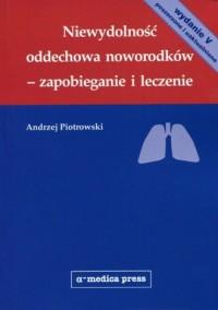 Niewydolność oddechowa noworodków - zapobieganie i leczenie - okładka książki