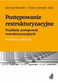 Postępowanie restrukturyzacyjne. Przykłady postępowań restrukturyzacyjnych. Komentarz praktyczny - okładka książki