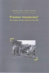 Przemoc filosemicka? Nowe polskie narracje o Żydach po roku 2000 - okładka książki