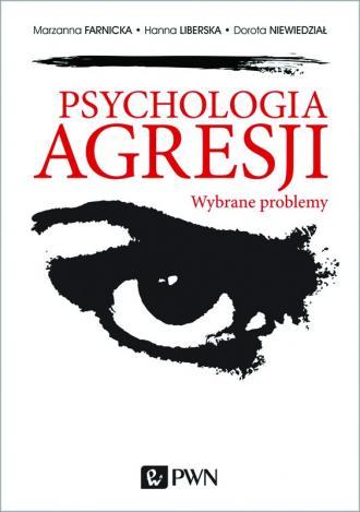 Psychologia agresji. Wybrane problemy - okładka książki