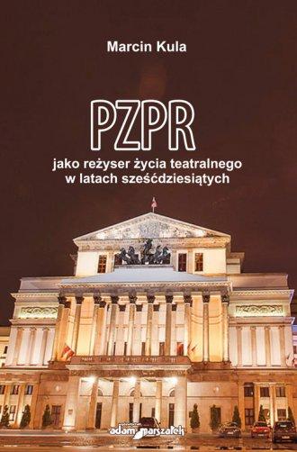 PZPR jako reżyser życia teatralnego - okładka książki