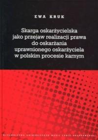 Skarga oskarżycielska jako przejaw realizacji prawa do oskarżania - okładka książki