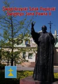 Świętokrzyski Szlak Papieski Świętego - okładka książki