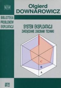 System eksploatacji. Zarządzanie zasobami techniki. Seria: Biblioteka problemów eksploatacji - okładka książki