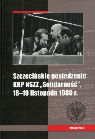 Szczecińskie posiedzenie KKP NSZZ - okładka książki