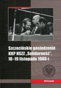 Szczecińskie posiedzenie KKP NSZZ Solidarność, 18-19 listopada 1980 r. - okładka książki