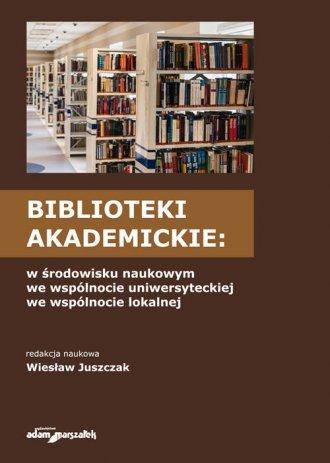 Biblioteki akademickie w środowisku - okładka książki