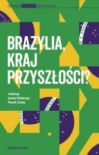 Brazylia kraj przyszłości? - okładka książki
