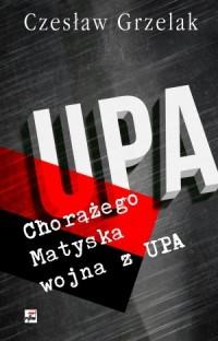 Chorążego Matyska wojna z UPA - okładka książki