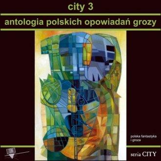 City 3. Antologia polskich opowiadań - okładka książki