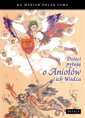Dzieci pytają o aniołów i ich wodza - okładka książki