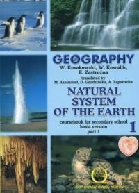 Geography Natural system of the earth. Szkoła ponadgimnazjalna. Podręcznik cz. 1. Zakres podstawowy - okładka podręcznika