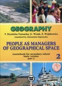 Geography. Szkoła ponadgimnazjalna. People as managers of geografical space. Podręcznik cz. 2. Zakres podstawowy - okładka podręcznika