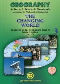 Geography. Szkoła ponadgimnazjalna. The changing world. Podręcznik cz. 3. Zakres podstawowy - okładka podręcznika