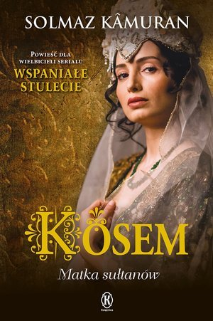 Kosem. Matka sułtanów - okładka książki