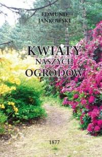 Kwiaty Naszych Ogrodów - okładka książki