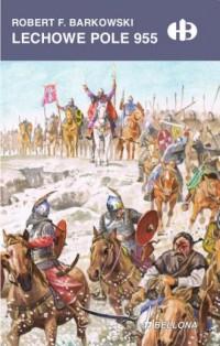 Lechowe Pole 955 - okładka książki