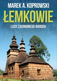 Łemkowie. Losy zaginionego narodu - okładka książki