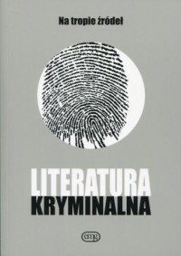 Literatura kryminalna. Na tropie źródeł - okładka książki