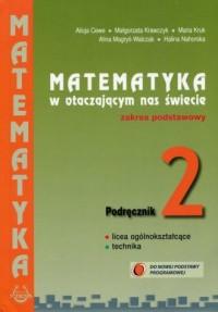 Matematyka w otaczającym nas świecie 2. Szkoła ponadgimnazjalna. Podręcznik. Zakres podstawowy - okładka podręcznika