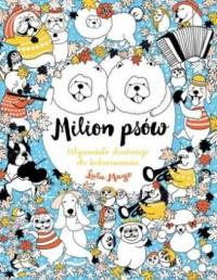 Milion psów. Wspaniałe ilustracje do kolorowania - okładka książki
