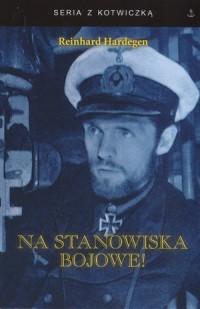 Na stanowiska bojowe! U-boot w walce z Anglią. Seria z kotwiczką - okładka książki