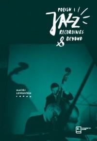 Polish Jazz. Recordings & Beyond. vol. 2, extended edition - okładka książki
