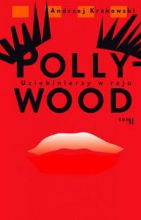 Pollywood: uciekinierzy w raju. Tom 2 - okładka książki
