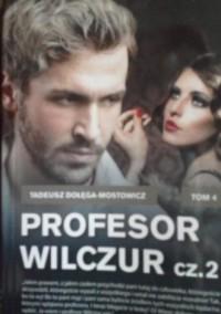 Profesor Wilczur cz. 2 - okładka książki