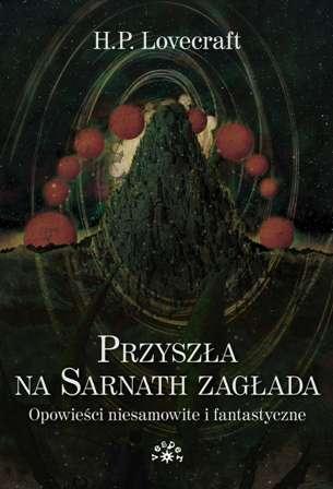 Przyszła na Sarnath zagłada. Opowieści - okładka książki