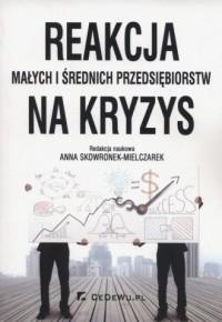 Reakcja małych i średnich przedsiębiorstw na kryzys - okładka książki