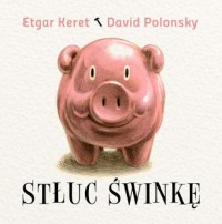 Stłuc świnkę - okładka książki