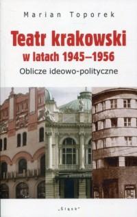 Teatr krakowski w latach 1945-1956. - okładka książki