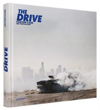 The Drive. Custom Cars and Their - okładka książki