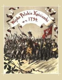 Wojsko polskie Kościuszki w roku 1794 - okładka książki